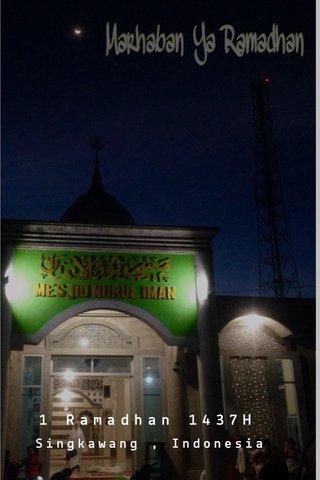 1 Ramadhan 1437H Singkawang , Indonesia