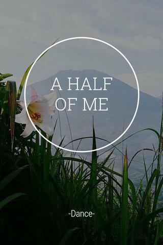 A HALF OF ME -Dance-