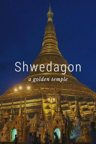 Shwedagon a golden temple