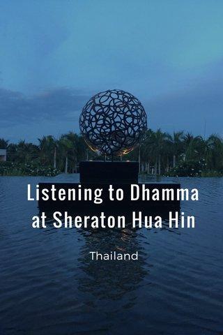 Listening to Dhamma at Sheraton Hua Hin Thailand