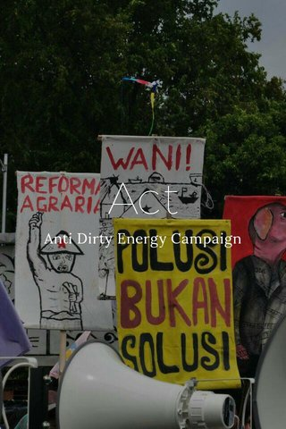 Act Anti Dirty Energy Campaign