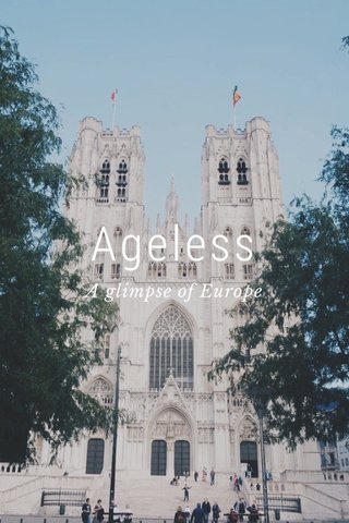 Ageless A glimpse of Europe