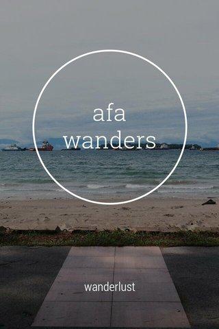 afa wanders wanderlust