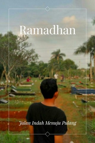 Ramadhan Jalan Indah Menuju Pulang