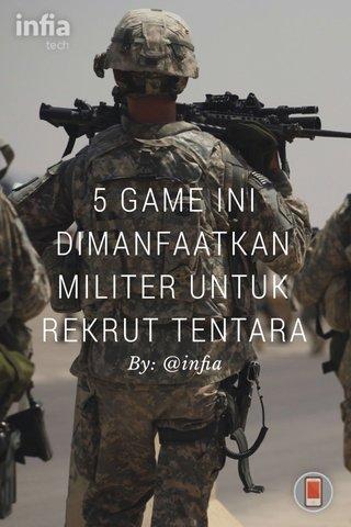 5 GAME INI DIMANFAATKAN MILITER UNTUK REKRUT TENTARA By: @infia