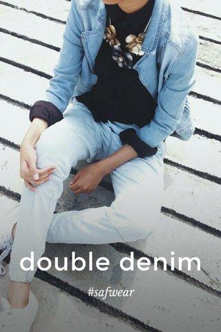 double denim #safwear