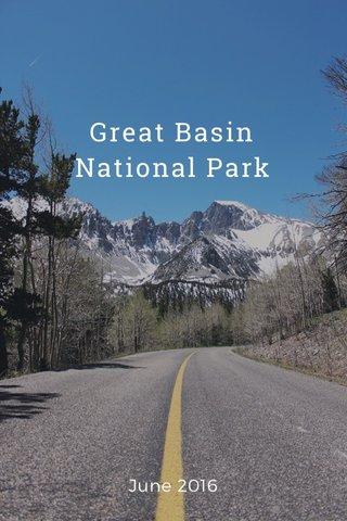Great Basin National Park June 2016