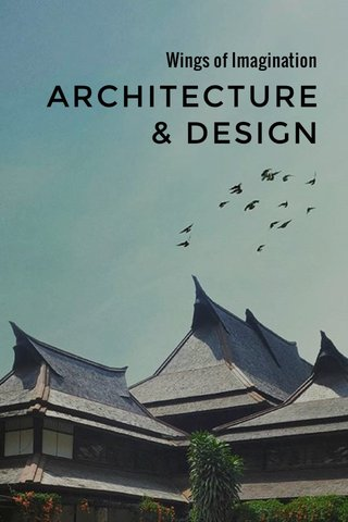 ARCHITECTURE& DESIGN Wings of Imagination