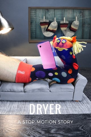 DRYER A STOP-MOTION STORY