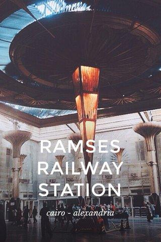 RAMSES RAILWAY STATION cairo - alexandria