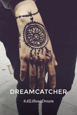 DREAMCATCHER #AllAboutDream