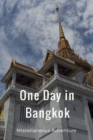 One Day in Bangkok Miscellaneous Adventure