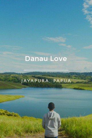 Danau Love JAYAPURA, PAPUA