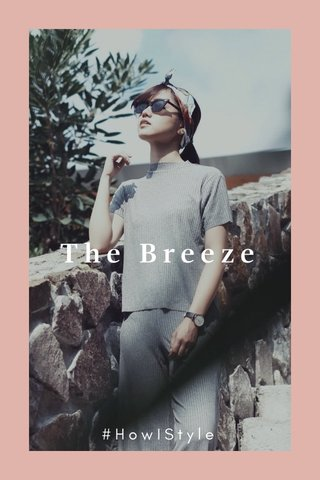 The Breeze #HowIStyle