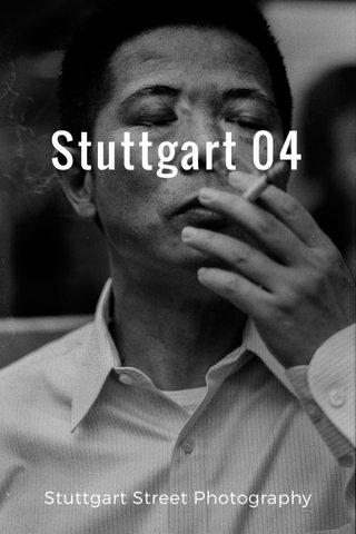 Stuttgart 04 Stuttgart Street Photography