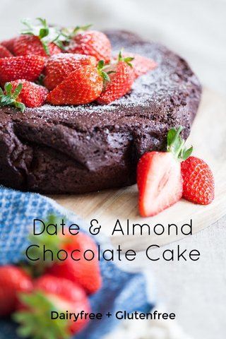 Date & Almond Chocolate Cake Dairyfree + Glutenfree