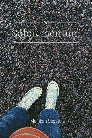 Calciamentum Mainkan Sepatu