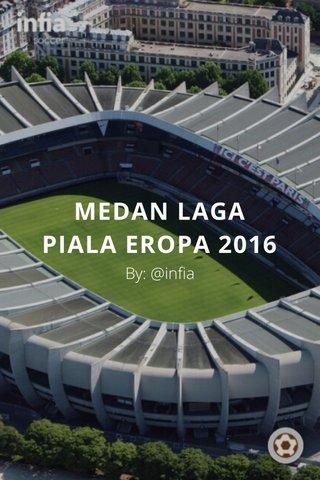 MEDAN LAGA PIALA EROPA 2016 By: @infia