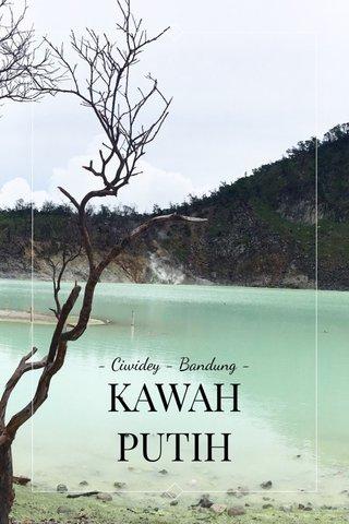 KAWAH PUTIH - Ciwidey - Bandung -