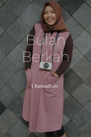 Bulan Berkah 1 Ramadhan