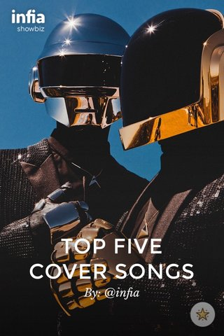TOP FIVE COVER SONGS By: @infia