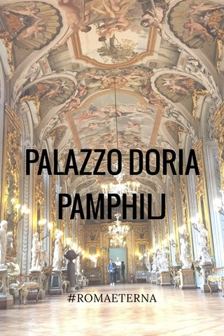 PALAZZO DORIA PAMPHILJ #ROMAETERNA