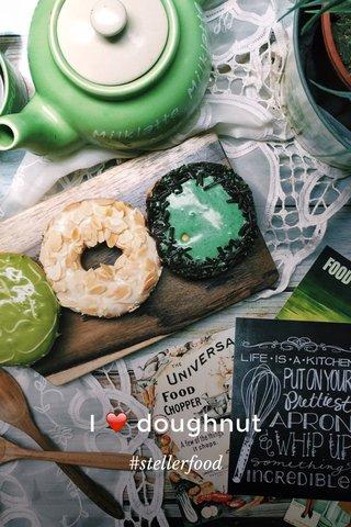 I ❤️ doughnut #stellerfood