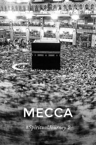 MECCA #SpiritualJourney 2