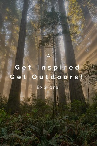 Get Inspired Get Outdoors! Explore