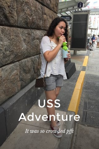 USS Adventure It was so crowded pfft