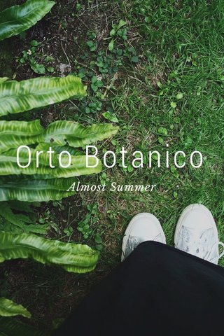 Orto Botanico Almost Summer