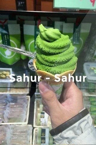 Sahur - Sahur
