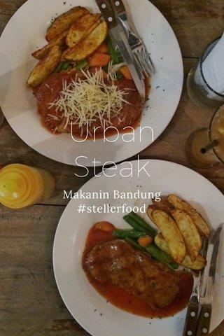 Urban Steak Makanin Bandung #stellerfood