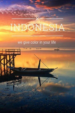 INDONESIA we give color in your life