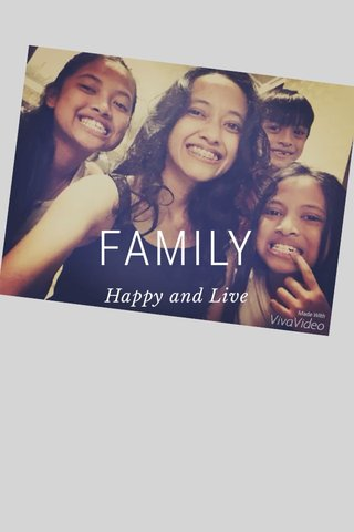 FAMILY Happy and Live