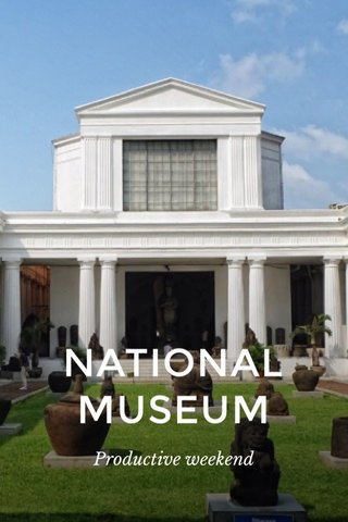 NATIONAL MUSEUM Productive weekend