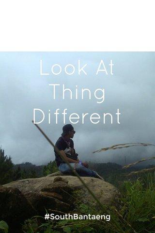 Look At Thing Different #SouthBantaeng