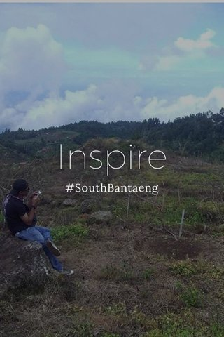 Inspire #SouthBantaeng