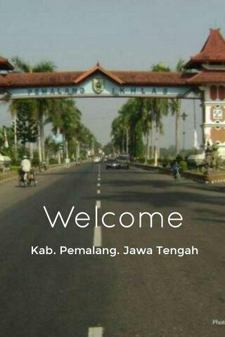 Welcome Kab. Pemalang. Jawa Tengah