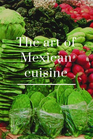 The art of Mexican cuisine