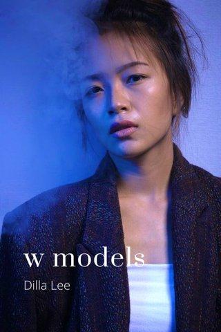 w models Dilla Lee