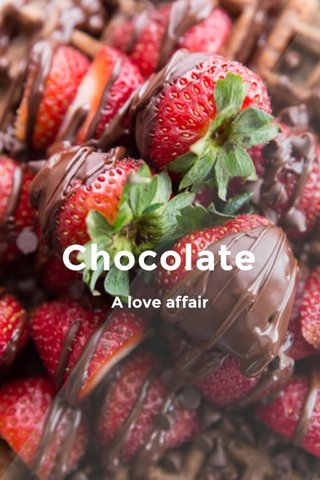 Chocolate A love affair