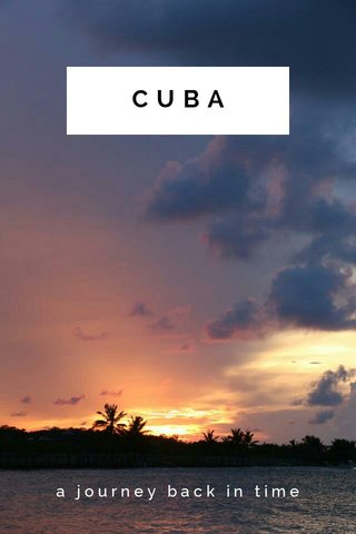 CUBA a journey back in time