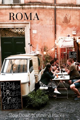 ROMA Slow Down (Culinary) Places