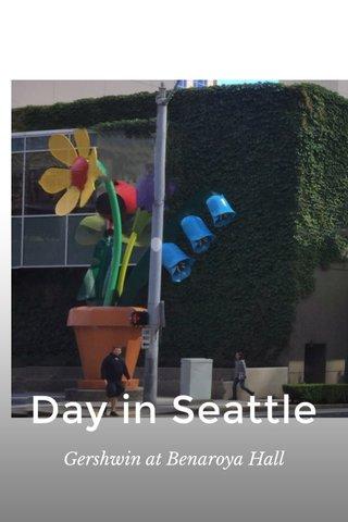 Day in Seattle Gershwin at Benaroya Hall
