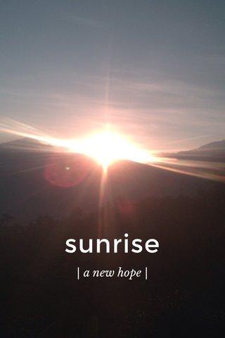 sunrise | a new hope |