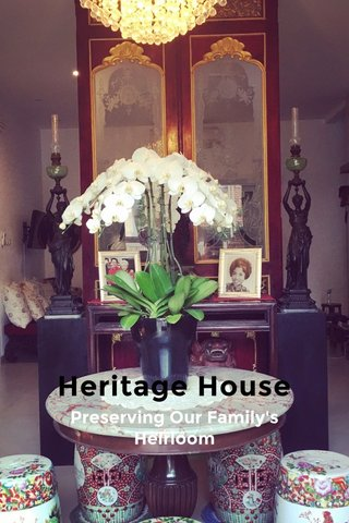 Heritage House Preserving Our Family's Heirloom