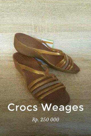Crocs Weages Rp. 250 000