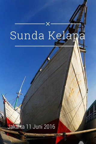 Sunda Kelapa Jakarta 11 Juni 2016
