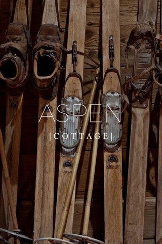 ASPEN |COTTAGE|
